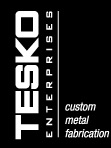 Tesko Enterprises | Custom Metal Fabrication